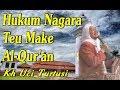 Hukum Teu Make Al Qur'an   -   Kh Uci Turtusi Pohara Jasa