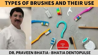 Types of brushes and their uses | ब्रश के प्रकार और उनका उपयोग | By Dr. Praveen Bhatia