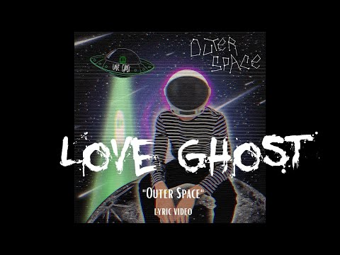 Love Ghost- Outer Space (official music video)*