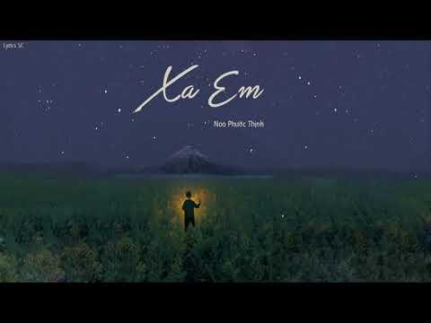 Xa Em - Noo Phước Thịnh | MV Lyrics HD