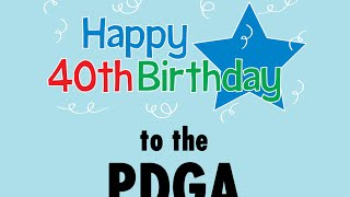 Happy 40th Birthday PDGA!