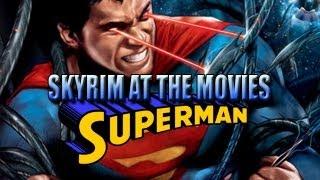 Skyrim At The Movies: Superman (Man Of Steel)