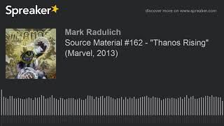 "Source Material #162 - ""Thanos Rising"" (Marvel, 2013)"