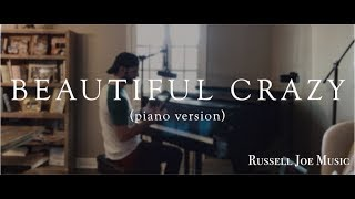 Beautiful Crazy (piano version) Video