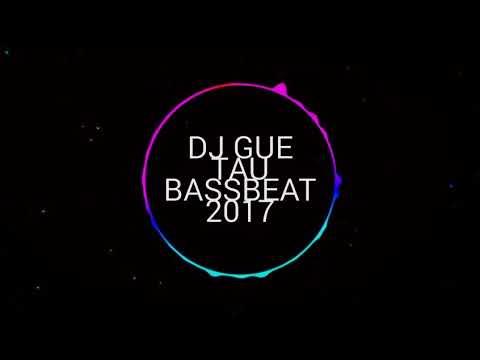 DJ GUE TAU 2018