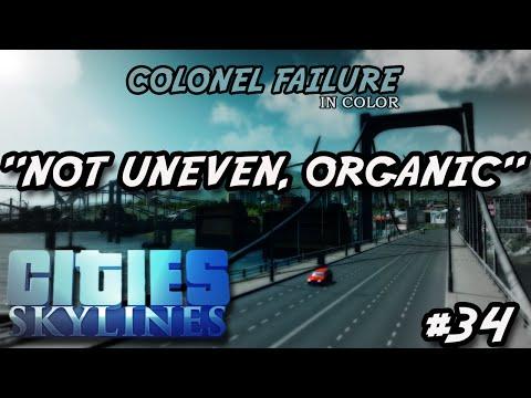 """Cities Skylines #34 : It's not uneven, it's """"organic"""""""