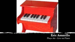 Eric Amarillo Plays Air - Live on piano