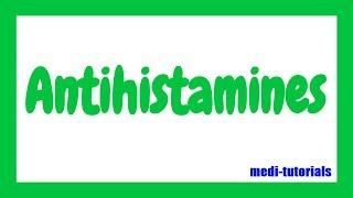 Antihistamines | Histamine receptor agonist and antagonist | Medi tutorials