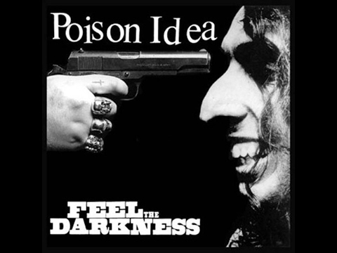 Poison Idea - Feel The Darkness (Full Album) HQ