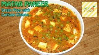 Matar Paneer ( Green Peas With Cottage Cheese ) Recipe Video — Indian Vegetarian Recipe By Lata Jain