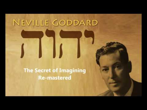 Neville Goddard The Secret of Imagining remastered