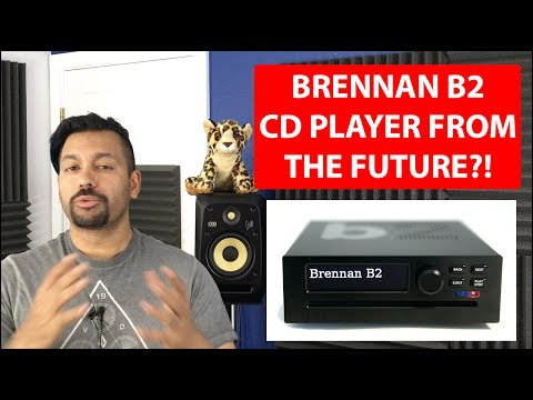 Brennan B2 | CD Player From the Future?!