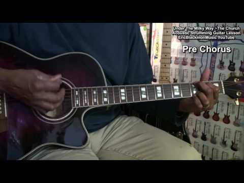 UNDER THE MILKY WAY Easy Chords NO CAPO Guitar Lesson The Church EricBlackmonGuitar HD