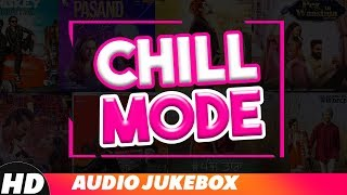 Chill Mode (Audio Jukebox) | Jasmine Sandlas | Diljit Dosanjh | Ammy Virk | Mankirt Aulakh