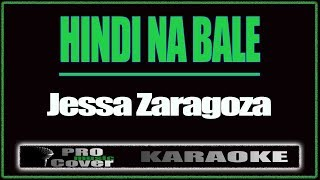 Hindi na bale - Jessa Zaragoza (KARAOKE)