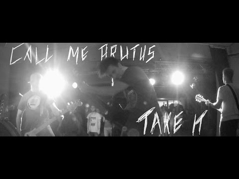 Call me Brutus - Take it (Official Video)