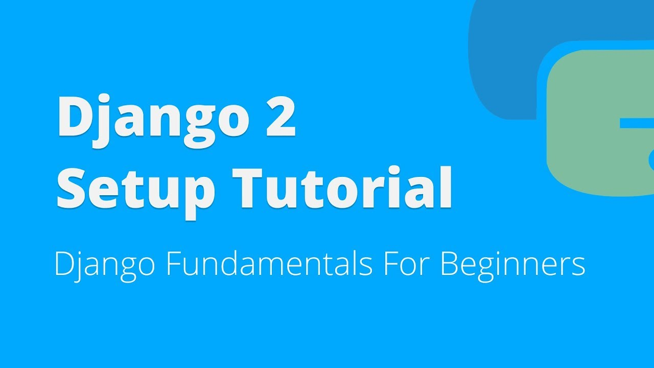 Django for beginners complete tutorial for django 2. 1.