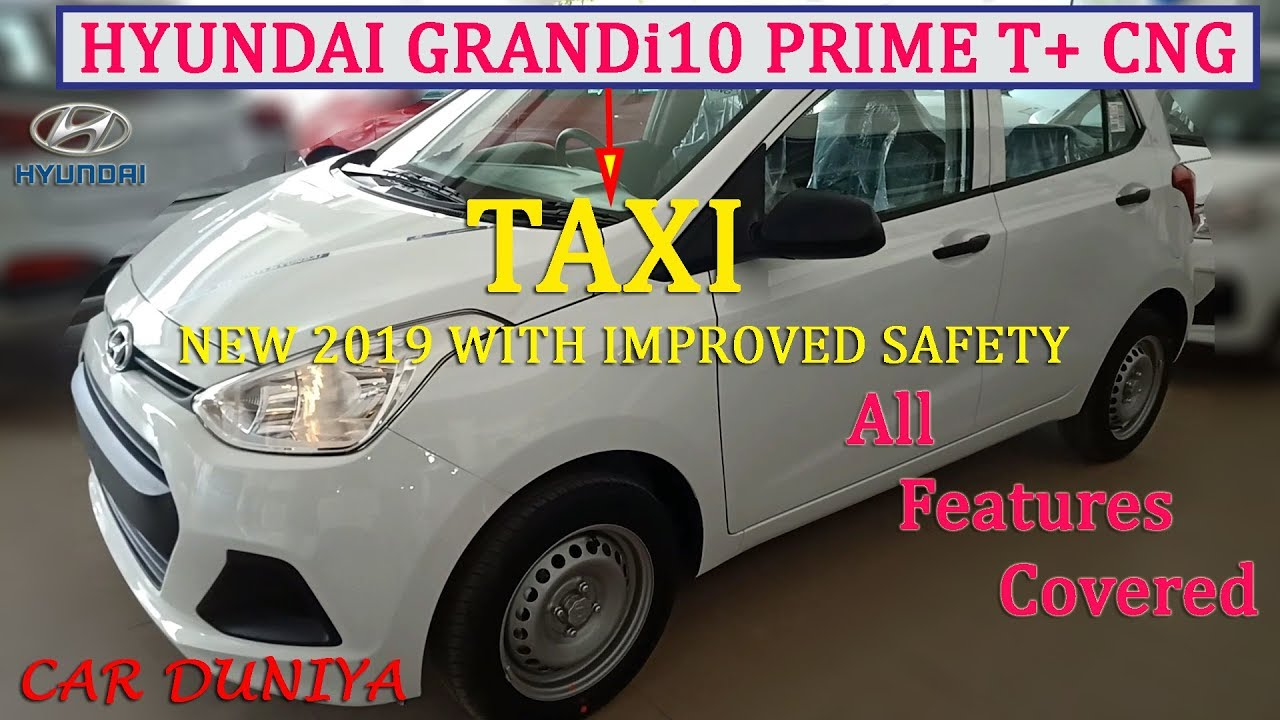 2019 Hyundai Grandi10 Prime T Cng Taxi All Features Covered Youtube