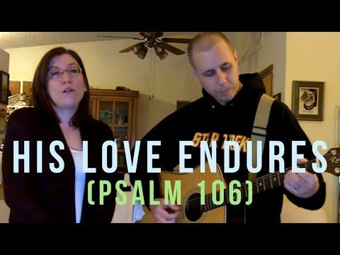 Psalms 106:1 His Love Endures Original Song