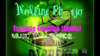 Escapate Conmigo -(Official Remix)   Wolfine Ft ejo (Original) Link Descarga   SUSCRIBETEb