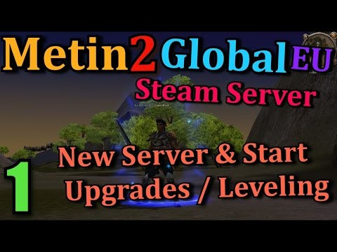[1] Metin2 Global EU *NEW* - New Beginning & Leveling and Upgrades & First 7 Hours