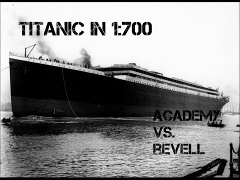 RMS Titanic in 1:700 - Academy vs. Revell