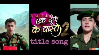 Ek Duje Ke Vaaste 2 title song | Sony TV | Ek Duje Ke Vaaste 2 promo | New Serial song | new lyrics