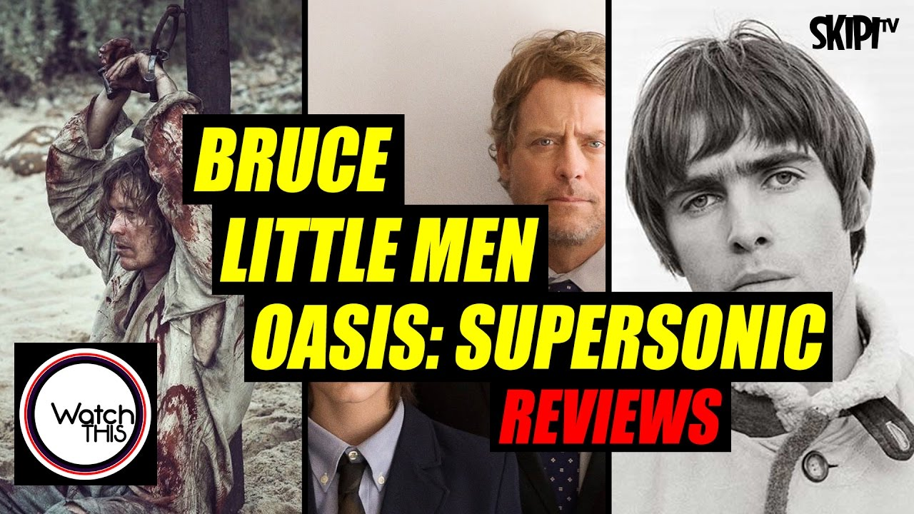 'Bruce', 'Little Men' & 'Oasis: Supersonic' Reviews - on WATCH THIS