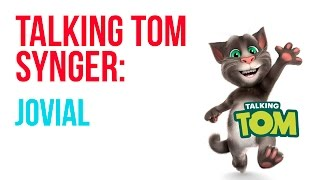 Talking Tom - Jovial (Freddy Kalas)