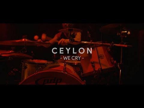 CEYLON ☂ We Cry (LIVE)
