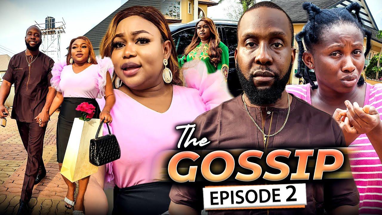Download THE GOSSIP EPISODE 2 (New Movie) Ruth Kadiri/Ray Emodi & Sonia 2021 Latest Nigerian Nollywood Movie