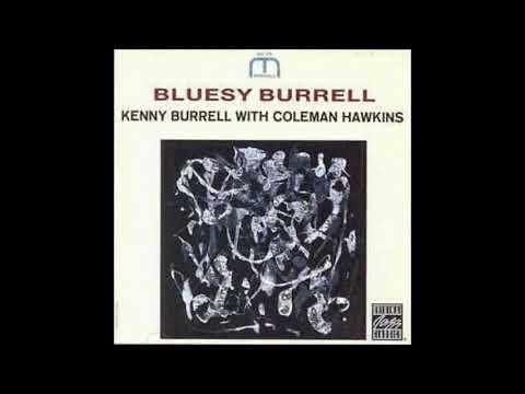 Kenny Burrell & Coleman Hawkins -  Bluesy Burrell ( Full Album )