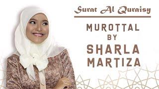 Murotal Sharla Martiza  Surat Al Quraisy