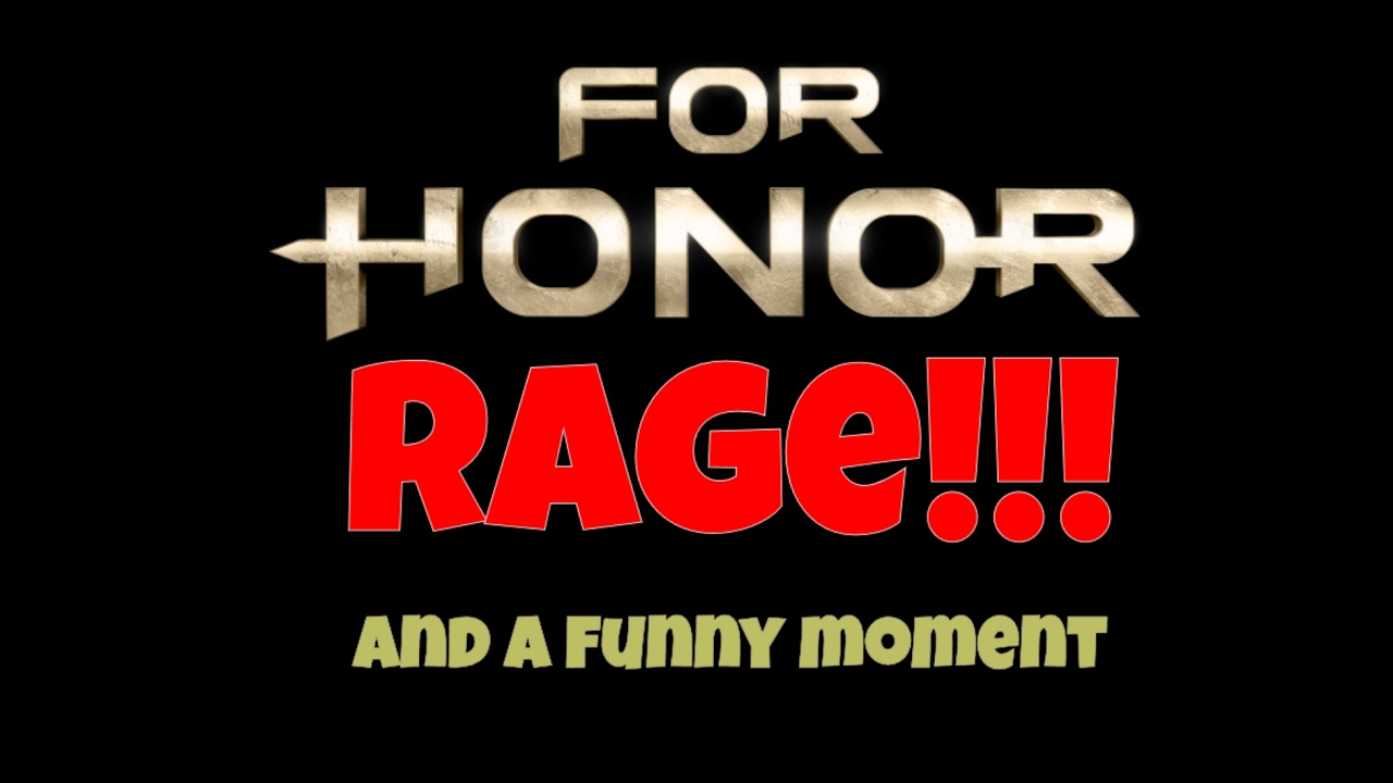 Download For Honor Beta RAGE!!! and a Funny Moment