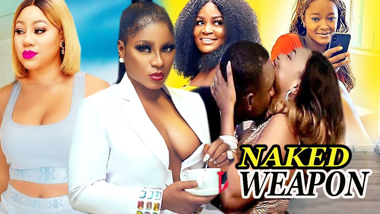Download Naked Weapon - (New Movie) 2021 Latest Nigerian Movie.
