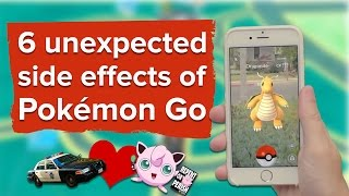 6 unexpected side effects of Pokémon Go