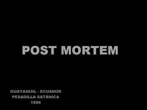 POST MORTEM  -  PESADILLA SATÀNICA (GUAYAQUIL- ECUADOR-1986)