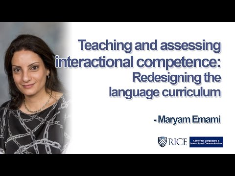 Teaching And Assessing Interactional Competence: Redesigning The Language Curriculum