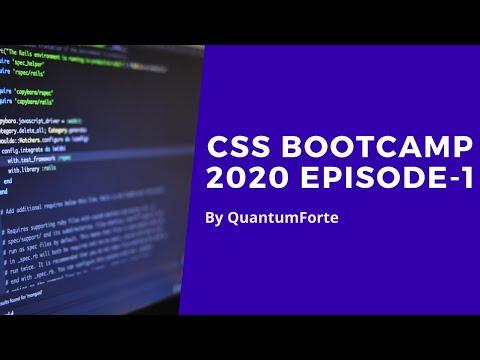 CSS Bootcamp 2020 Episode-1 | HTML & CSS | QuantumForte