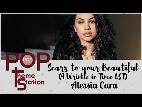 Alessia Cara _ Scars to your beautiful (A Wrinkle in Time OST)- [Lyrics]