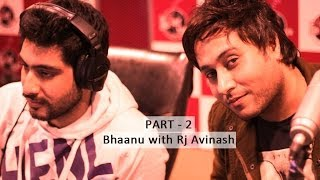 Bhaanu with RJ Avinash at Fever 104 FM (Live Interview) - Part 2