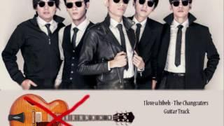 I love u bibeh - The Changcuters (Guitar track dan lirik)