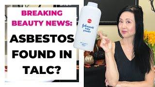 BEAUTY NEWS:  ASBESTOS FOUND IN TALC?