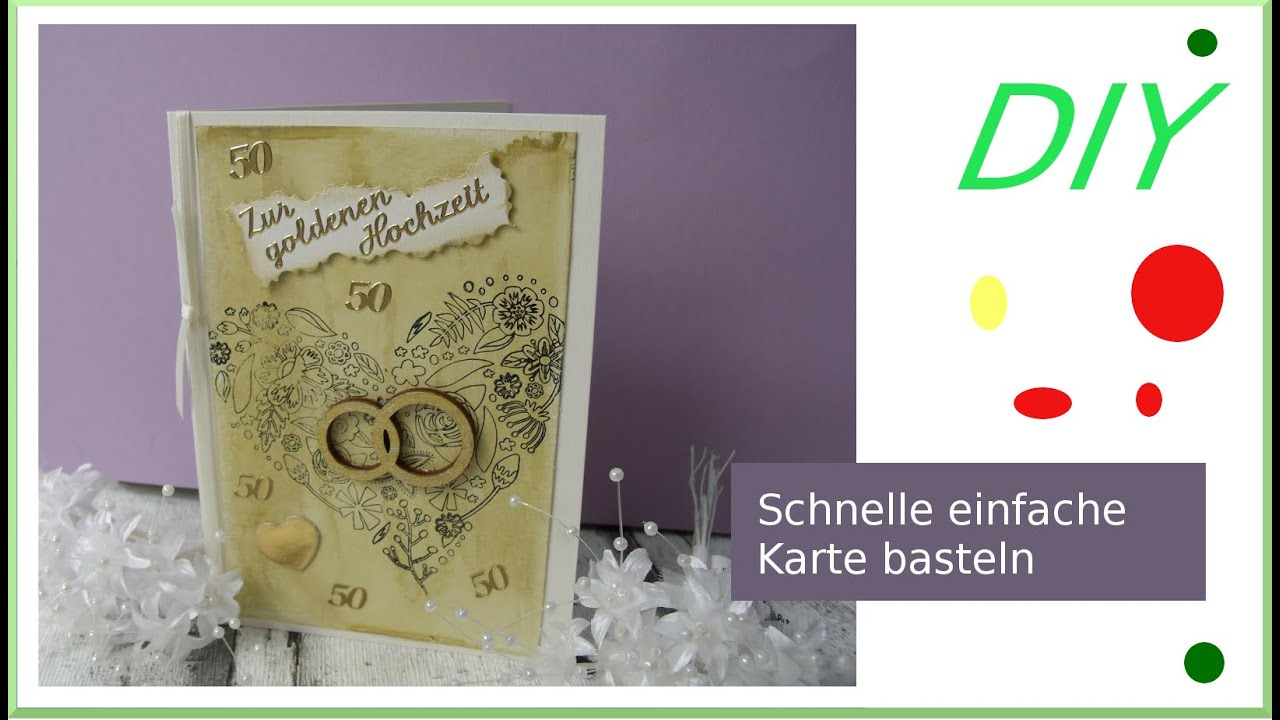 karte zur goldenen hochzeit selber machen diy cardmaking tutorial in deutsch youtube. Black Bedroom Furniture Sets. Home Design Ideas