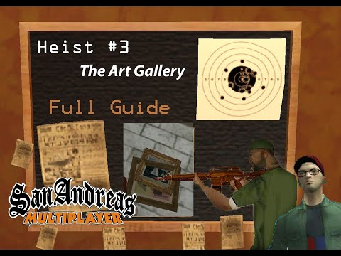 The Art Gallery - Heist - Full Guide | San Andreas Multiplayer