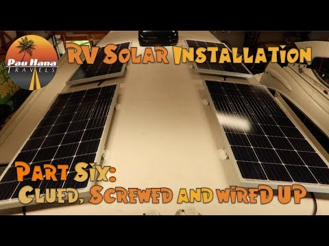 RV Solar Installation - Part 6: Installing and Wiring up the Solar Panels  🚐🌞