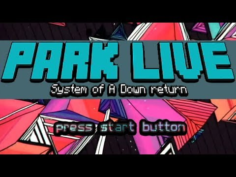 Park live: System of A Down. Return