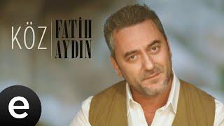 Fatih Aydın - Köz - Official Video #fatihaydın #köz #45likşarkılar - Esen Müzik