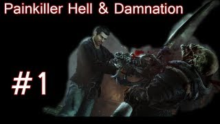 Painkiller Hell & Damnation Gameplay Walkthrough Part 1 [HD][PC/Ps3/Xbox 360]