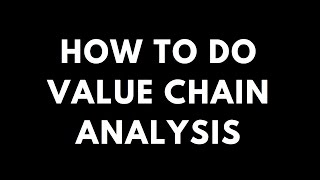 Value Chain Analysis - Developing Management Consulting Skills